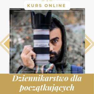 Dziennikarstwo dla początkujących - kurs online